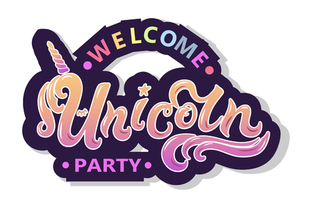 Welcome Unicorn Party text as logotype, badge, patch and icon isolated on white background. Hand drawn lettering Unicorn for postcard, card, invitation, flyer, banner template. Vector illustration