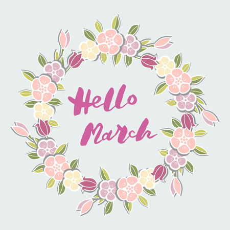 Handwritten lettering Hello March isolated on background with flower wreath. Lettering Hello March as logo, badge, postcard, poster, banner, web, warm season card. Vector illustration.