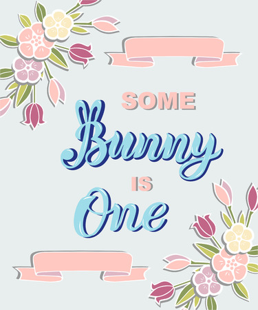 Some Bunny is One text isolated on background. Handwritten lettering Bunny as logo, stick cake topper, laser cut plastic, wooden topper. Template for First Birthday, party invitation, greeting card. Illustration