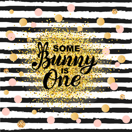 Some Bunny is One text isolated on a striped background. Handwritten lettering Bunny as logo, stiker, stick cake topper, laser cut plastic. Template for First Birthday, party invitation, greeting card. Illustration
