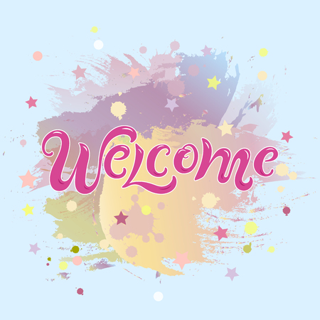 Handwriting lettering Welcome on pastel colors background. Vector illustration Welcome for greeting card, badge, banner, invitation, tag, web, warm season.