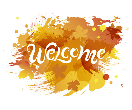 Handwriting lettering Welcome isolated on background. Vector illustration Welcome for greeting card, badge, banner, invitation, tag, web, autumn season. Ilustração Vetorial
