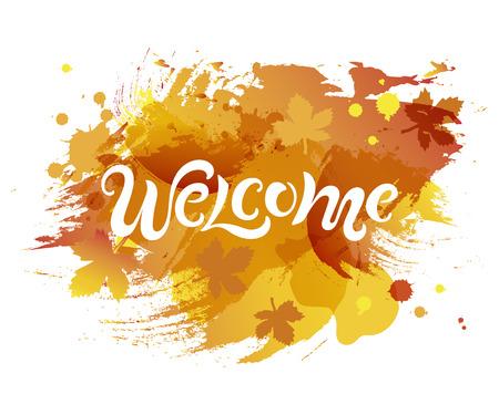Iscrizione della grafia Benvenuto isolato su priorità bassa. Illustrazione vettoriale Benvenuto per biglietto di auguri, badge, banner, invito, tag, web, stagione autunnale. Vettoriali