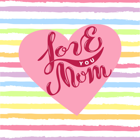 Love you Mom isolated on background with rainbow stripes. Handwritten lettering as logo, badge. Vector illustration for Happy Mothers day, invitation, greeting card, web, banner