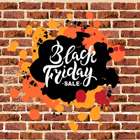 Black Friday sale handwriting lettering on brick wall with paint spots. Great for flyer, poster, web, banner. Vector illustration. Illustration