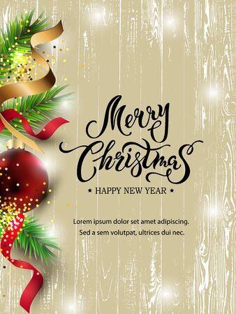 Merry Christmas, Happy New year card with fir-tree, red ball. Hand drawn lettering Merry Christmas on wooden background. Place for text. Vector illustration. Great for sale, greetings, invites.