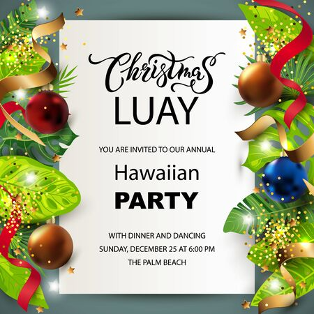 Christmas Luay, Hawaiian party invitation with exotic tropical leaves, festive balls, golden confetti. Great for greeting card, Happy New Year party at the beach, flyer, poster. Place for text. Vector Illustration