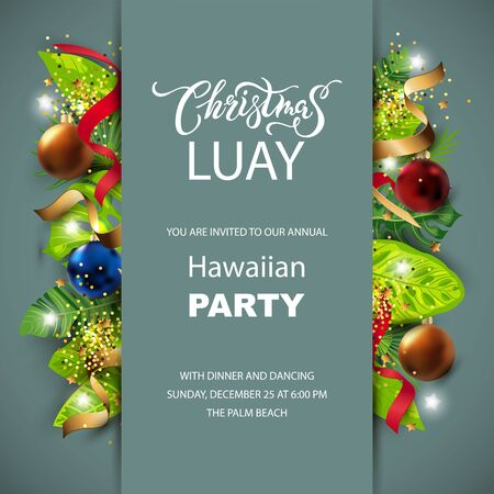 Christmas Luay, Hawaiian party invitation with exotic tropical leaves, festive balls, golden confetti. Great for greeting card, Happy New Year party at the beach, flyer, poster. Place for text. Vector 일러스트