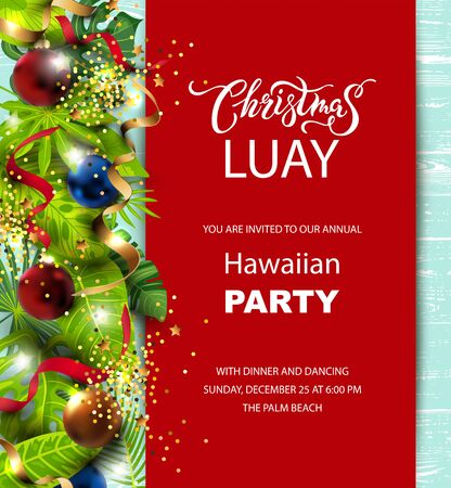 Christmas Luay, Hawaiian party invitation with exotic tropical leaves, festive balls, golden confetti. Great for greeting card, Happy New Year party at the beach, flyer, poster. Place for text. Vector Standard-Bild - 131937856