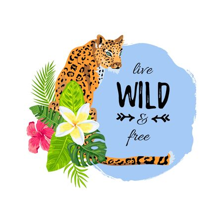 Leopard with tropical leaves, plumeria, hibiscus. Live wild and free. Place for text. Design for flyer, poster, t-shirt print, invites, sticker, flyer, sale. Vector illustration on white background