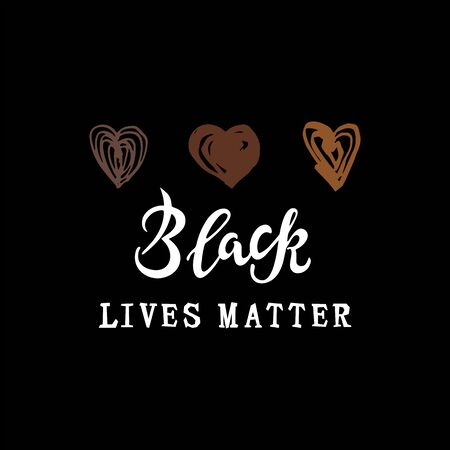 Black lives matter text with hand drawn hearts. No racism concept. Vector illustration.