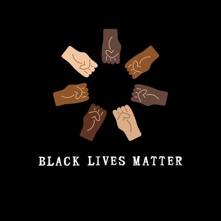 Black lives matter text and human fists. No racism concept. Vector illustration.