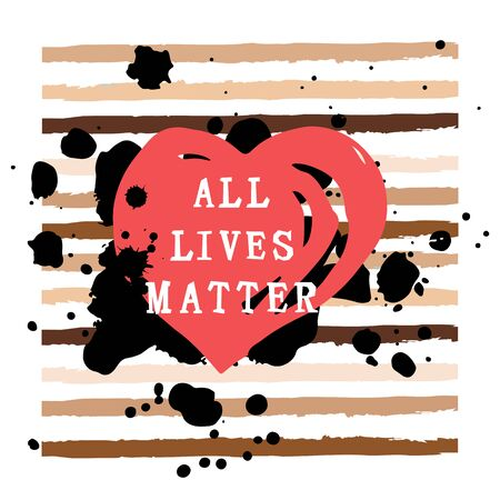 All lives matter text with hand drawn style heart. No racism concept. Great for print, poster, t-shirt design. Vector illustration isolated on white background.