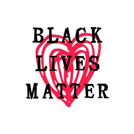 Black lives matter text with hand drawn style heart. Stop racism concept. Great for print, poster, t-shirt design. Vector illustration isolated on white background.