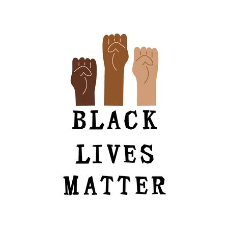 Black lives matter text and human fists. Stop racism concept. Vector illustration.
