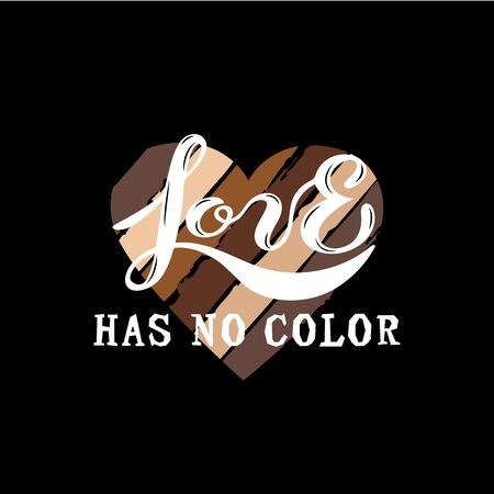 Love Has No Color lettering with hand drawn style heart. Black lives matter. Stop racism concept. Great for print, poster, t-shirt design. Vector illustration isolated on black background.