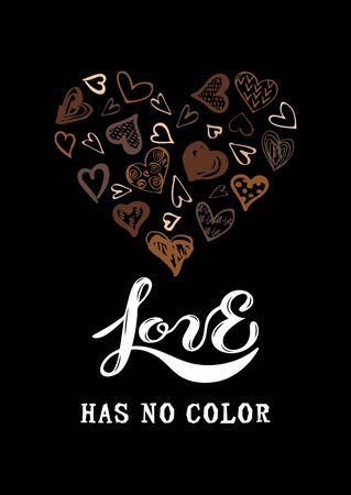 Love Has No Color lettering with hand drawn style heart. Black lives matter. Stop racism concept. Vector illustration isolated on black background.