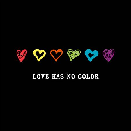 Love Has No Color text with hand drawn style rainbow colors hearts. Gay Pride. LGBTQ concept. Equality concept. Great for print, poster, t-shirt design. Vector illustration.