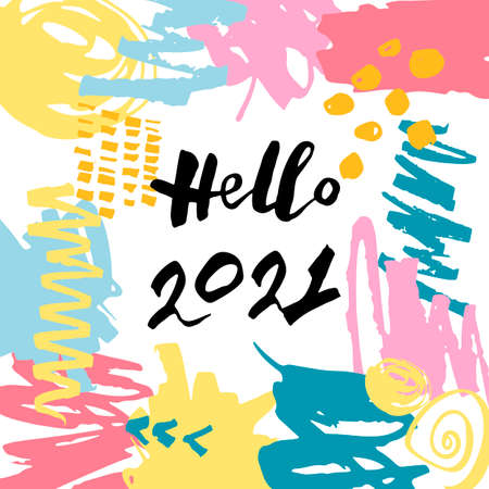 Hello 2021 Happy New Year card. Frame with hand drawn stains. Vector illustration.