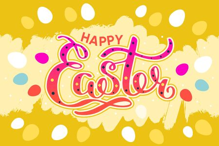 Happy Easter colorful lettering card. Festive hand drawn vector illustration on yellow background with eggs Foto de archivo - 143181744