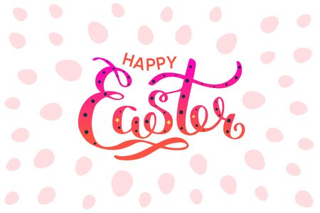 Happy Easter colorful lettering card. Festive hand drawn vector illustration on white background with eggs