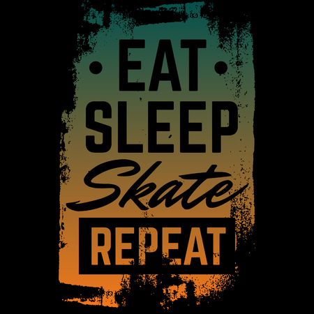 Eat sleep skate repeat. Quote typographical background about skateboard in minimalistic style with grunge vintage fonts. Template for card poster banner print for t-shirt. Illustration
