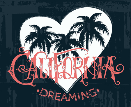 graphics design: Quote typographical background with unique trendy hand written lettering  California dreaming. Artwork with vintage font and texture. Template  for card, poster, banner, flyer, print for t-shirt.