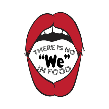 There is no  we in food. Comic quote typographical background about food. Hand drawn illustration of opened mouth.  Template for card, poster, banner, print for t-shirt.