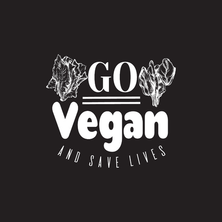 Go vegan and save lives. Hand drawn illustration of romaine and spinach. Quote typographical background for vegan.  Template for card, poster, banner, print for t-shirt. Illustration