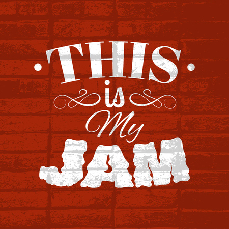 Vector quote typographical background about jam.  Unique trendy lettering with melting hand drawn font. Template for card, poster, banner, print for t-shirt.