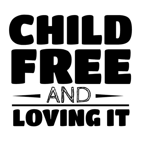 Child free and loving it. Quote typographical background with illustration of nipple in circle. Template for card poster banner print for t-shirt. 向量圖像