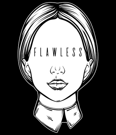 Vector illustration with portrait of woman with inscription  flawless  instead eyes made in hand drawn style. Template for card, poster, banner, print for t-shirt.