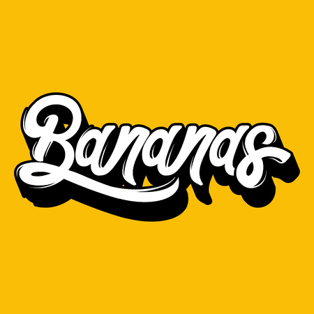 Bananas. Vector quote typographical background with unique handwritten lettering. Template for card, poster, banner, print for t-shirt, tattoo. Vektorové ilustrace