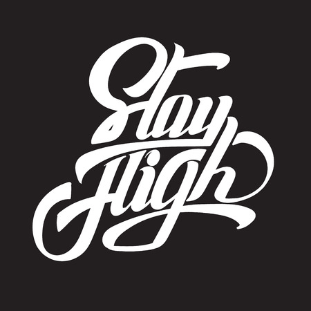 Stay high. Vector quote typographical background with unique handwritten lettering. Template for card, poster, banner, print for t-shirt.