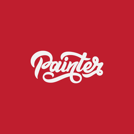 decorating: Painter. Vector handwritten lettering. Template for card, poster, banner, print for t-shirt.