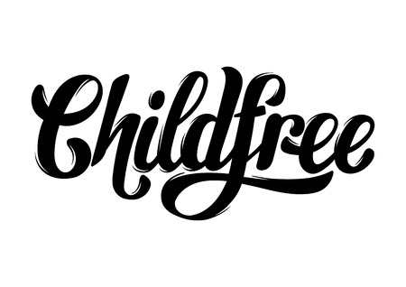 opinion: Childfree.  Vector quote typographical background with handwritten lettering. Template for card, poster, banner, print for t-shirt.