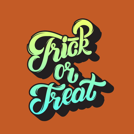 Trick or treat. Vector quote typographical background with handwritten lettering. Template for card, poster, banner, print for t-shirt. Illustration