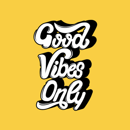 Good vibes only. Vector handwritten lettering. Template for card, poster, banner. print for t-shirt.