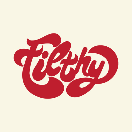 Filthy. Vector handwritten lettering made in 90's style. Template for card, poster, banner, label,  print for t-shirt.