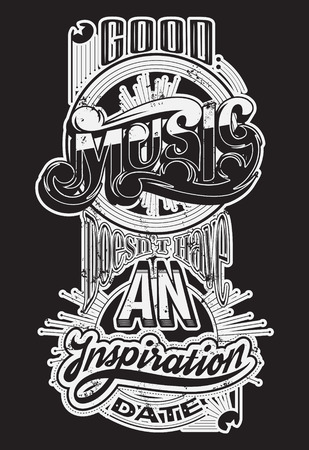 Good music doesnt have an inspiration date. Vector quote typographical background with lettering. Template for card, poster, banner, print for t-shirt, placard. Illustration