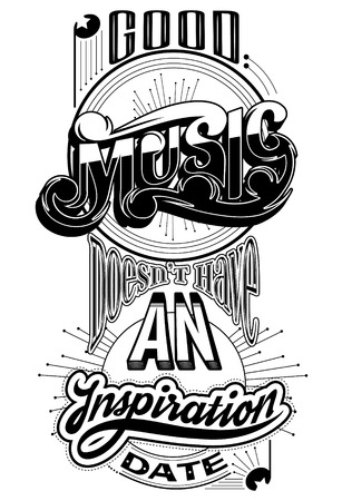 Good music doesn't have an inspiration date. Vector quote typographical background with lettering. Template for card, poster, banner, print for t-shirt, placard.