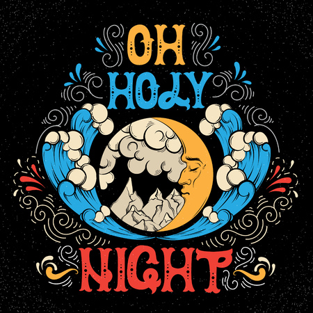Oh holy night. Quote typographical background with hand drawn illustration of landscape with moon,clouds, mountains, sea waves in cartoon style.Template for card poster banner print for t-shirt.