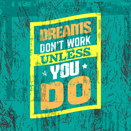 Dreams don't work unless you do. Quote typographical background about hard work and progress . Vector template for card banner print for t-shirt. 向量圖像