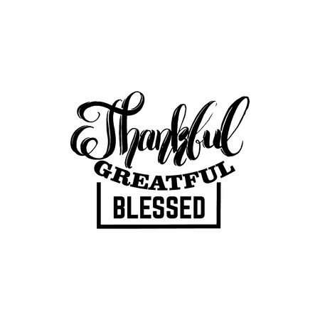 Quote typographical background for thanksgiving day. Thankful greatful blessed.  Unique handwritten lettering. Template for card poster banner and print for t-shirt Illustration