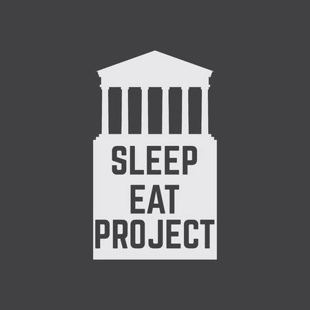 Sleep eat project. Quote minimalistic typographical background with silhouette of classical portico with colomns. Template for card banner poster print for t-shirt. Illustration