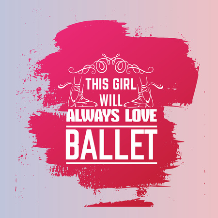 Quote typographical background about ballet with illustration of pointe shoes in hand drawn line style. Vector template for card banner and poster with hand drawn elements curles and swirls. Vectores