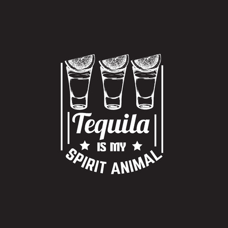 Quote typographical background about tequila with illustration of tequila glass in hand drawn style. Vector template for business card banner print and poster Vector Illustration
