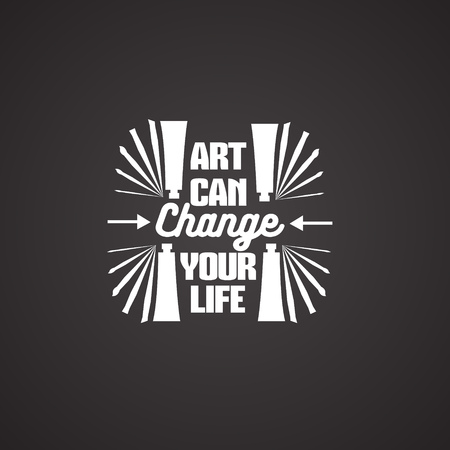 Art can change your life. Vector quote typographical background with silhouette of brush oil tube. Template for business card poster banner and print for t-shirt.