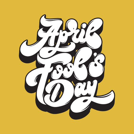 April fool's day. Vector handwritten lettering. Template for card, poster, banner, print for t-shirt, label.