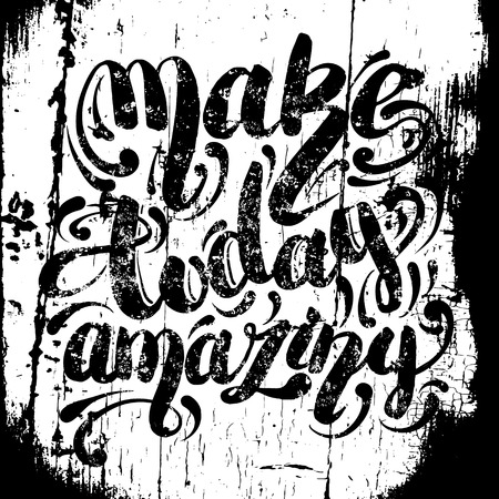 Make today amazing vector quote hand writing background. Template for card banner poster and print with vintage texture. Vectores